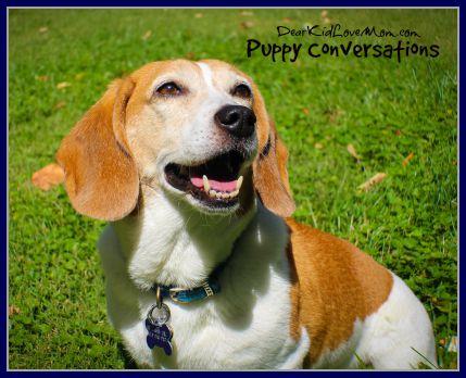 Puppy Conversations #PuppyConversations DearKidLoveMom.com