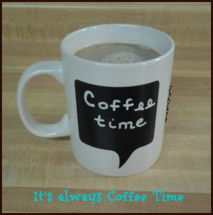 It's always coffee time. DearKidLoveMom.com