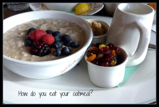 How do you eat your oatmeal? Celebrate National Oatmeal Month! DearKidLoveMom.com