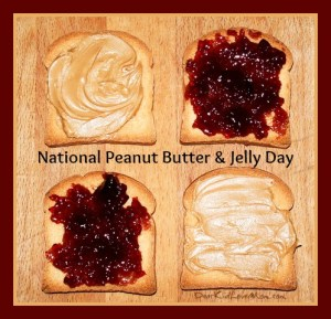 National Peanut Butter & Jelly Day DearKidLoveMom.com