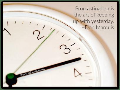 10 Keys for Better Decision Making. Procrastination. DearKidLoveMom.com