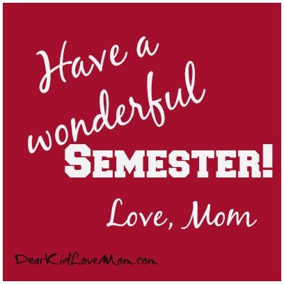 Have a good semester! DearKidLoveMom.com