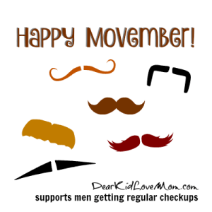 Happy Movember! DearKidLoveMom.com