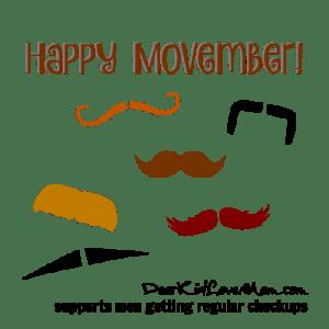 Happy Movember! DearKidLoveMom.com