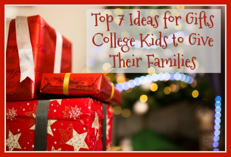 Top 7 Ideas for Gifts College Kids to Give Their Families. DearKidLoveMom.com