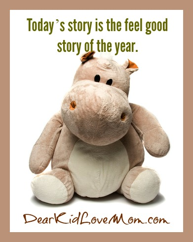 Today's story is the feel good story of the year. DearKidLoveMom.com