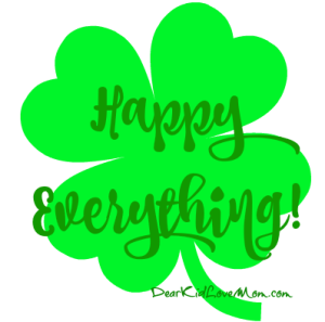 Happy Everything! DearKidLoveMom.com