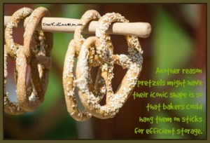 Another reason pretzels might have their iconic shape is so that bakers could hang them on sticks for efficient storage. DearKidLoveMom.com