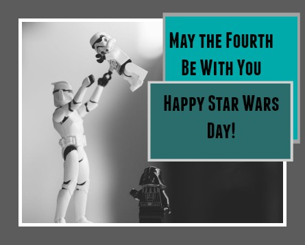 May the Fourth Be With You. Happy Star Wars Day! DearKidLoveMom.com