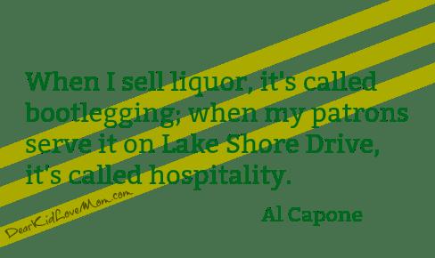 Al Capone Quote. DearKidLoveMom.com