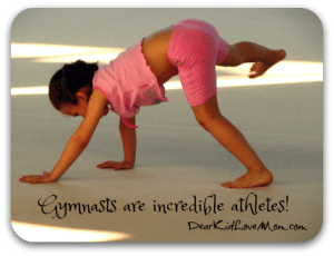 Gymnasts are incredible athletes. DearKidLoveMom.com