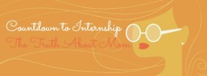 Countdown to Internship | The Truth About Mom DearKidLoveMom.com