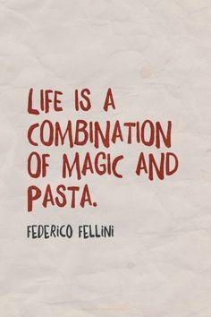 la vita è una combinazione di magia e pasta