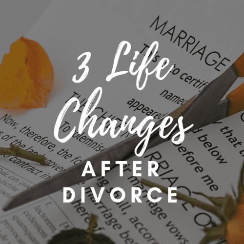 Life Changes Divorce