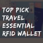 Top Pick Travel Essential RFID wallet