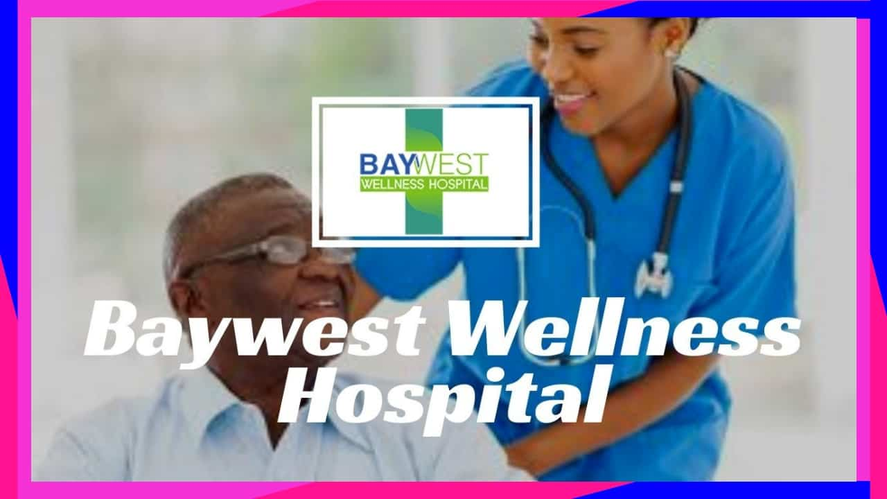 Baywest Wellness Hospital