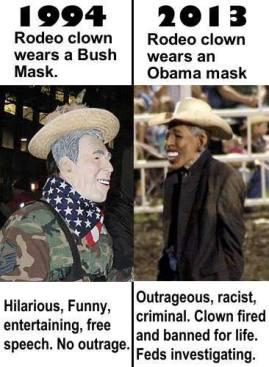 Bush rodeo clown - free speech. Obama clown - racist, criminal.