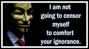 I am not going to censor myself to comfort your ignorance.