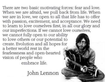 John Lennon - Evolutino and all hopes for a better world rest in the fearlessness and open-hearted vision of people who embrace life.