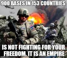 900 bases in 153 countries is not fighting for your freedom. It is an empire