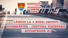 Se lărgește la 4 benzi drumul Dumbrăvița - Centura Timișoara - Autostrada A1