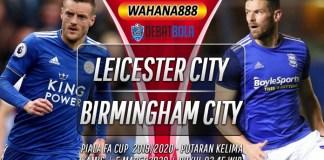 Prediksi Leicester City vs Birmingham City 5 Maret 2020