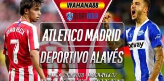 Prediksi Atletico Madrid vs Deportivo Alaves 28 Juni 2020