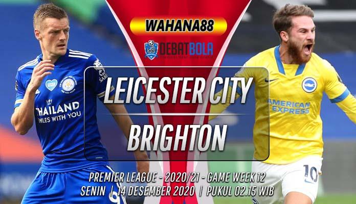 Prediksi Leicester City vs Brighton 14 Desember 2020
