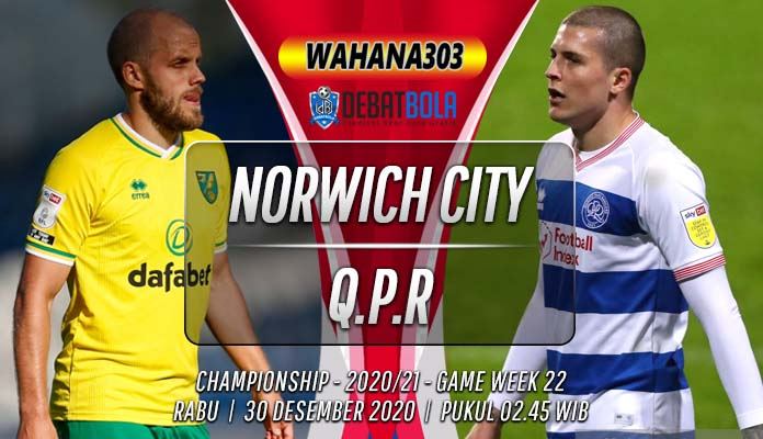 Prediksi Norwich City vs Queens Park Rangers 30 Desember 2020