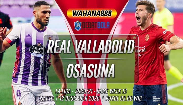Prediksi Real Valladolid vs Osasuna 12 Desember 2020
