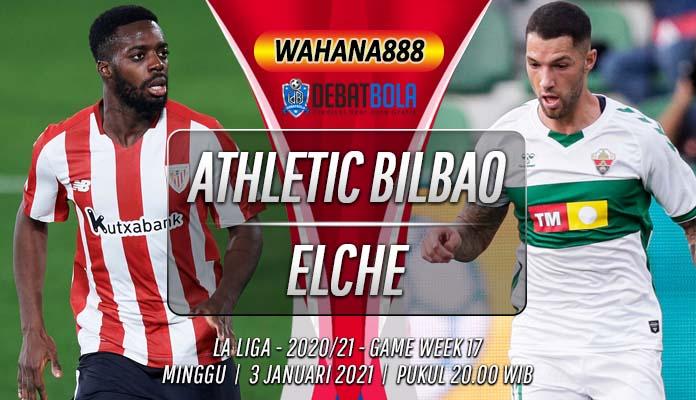 Prediksi Athletic Bilbao vs Elche 3 Januari 2021
