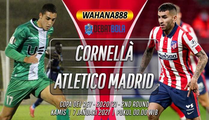 Prediksi Cornellà vs Atletico Madrid 7 Januari 2021
