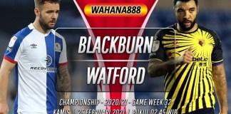 Prediksi Blackburn Rovers vs Watford 25 Februari 2021