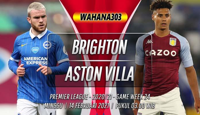 Prediksi Brighton vs Aston Villa 14 Februari 2021