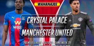 Prediksi Crystal Palace vs Manchester United 4 Maret 2021