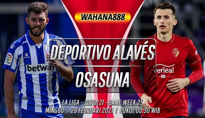 Prediksi Deportivo Alavés vs Osasuna 28 Februari 2021