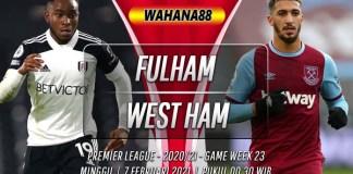 Prediksi Fulham vs West Ham 7 Februari 2021