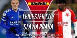 Prediksi Leicester City vs Slavia Praha 26 Februari 2021