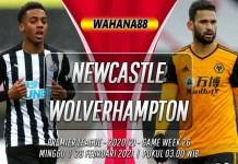 Prediksi Newcastle United vs Wolverhampton 28 Februari 2021