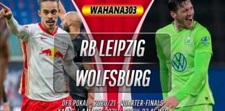 Prediksi RB Leipzig vs Wolfsburg 4 Maret 2021