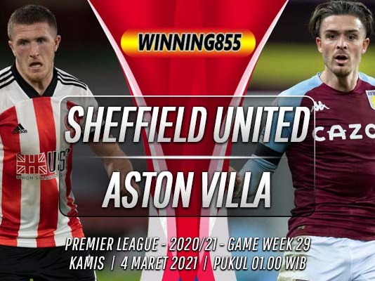 Prediksi Sheffield United vs Aston Villa 4 Maret 2021