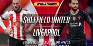 Prediksi Sheffield United vs Liverpool 1 Maret 2021