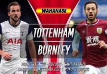 Prediksi Tottenham Hotspur vs Burnley 28 Februari 2021
