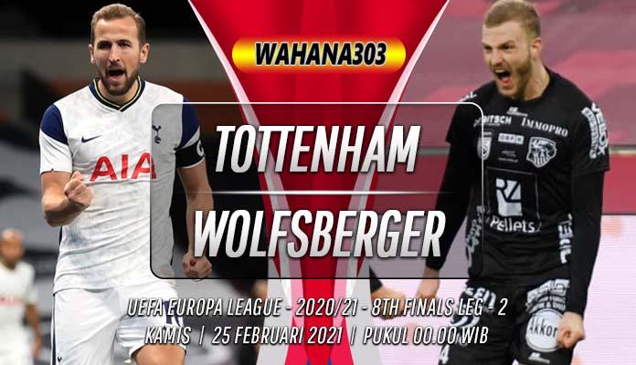 Prediksi Tottenham Hotspur vs Wolfsberger 25 Februari 2021