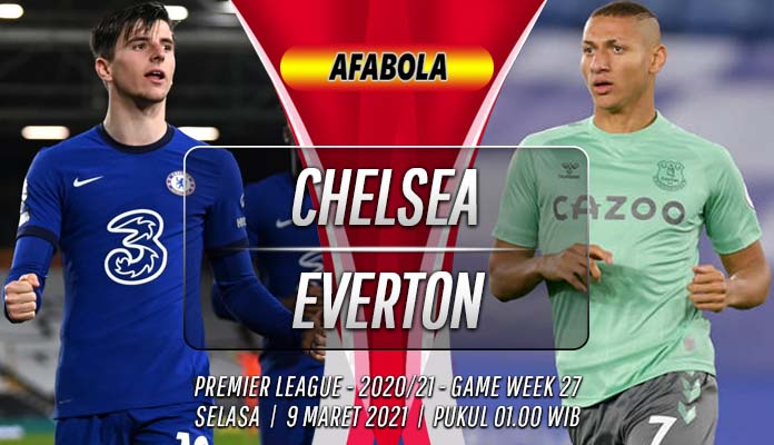 Prediksi Chelsea vs Everton 9 Maret 2021
