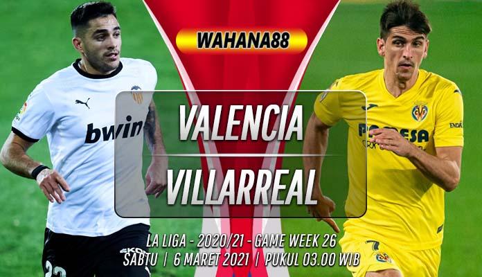 Prediksi Valencia vs Villarreal 6 Maret 2021
