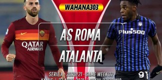Prediksi AS Roma vs Atalanta 22 April 2021