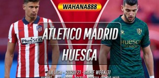 Prediksi Atletico Madrid vs Huesca 23 April 2021