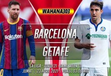 Prediksi Barcelona vs Getafe 23 April 2021