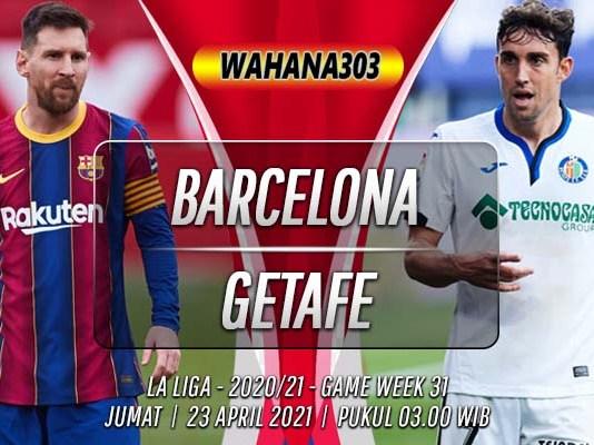 Prediksi Barcelona vs Getafe 23 April 2021